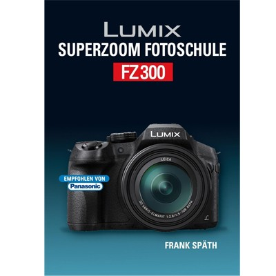 Buch: Lumix Superzoom Fotoschule FZ300