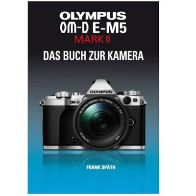 Buch: Olympus OM-D E-M5 Mark II - Das Buch...