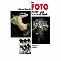 Buch: Das Foto - Kunst und Sammelobjekt
