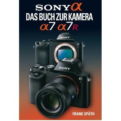 Buch: Sony alpha 7 / 7R, Das Buch zur Kamera