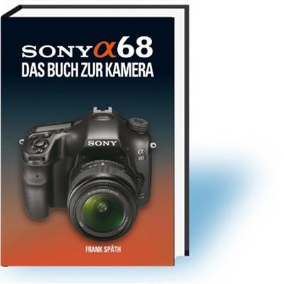 Buch: Sony alpha 68 - Das Buch zur Kamera